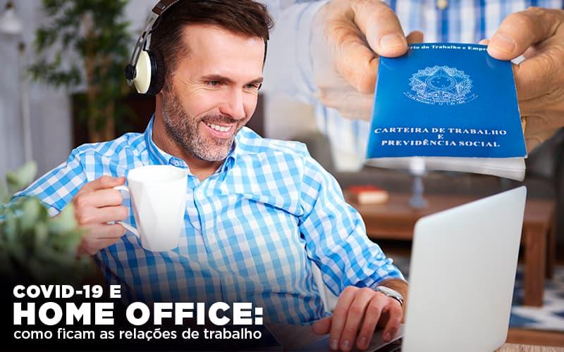 Covid 19 E Home Office: Como Ficam As Relações De Trabalho Notícias E Artigos Contábeis - Pontual Contadores & Associados