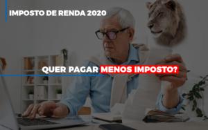 Ir 2020 Quer Pagar Menos Imposto Veja Lista Do Que Pode Descontar Ou Nao Notícias E Artigos Contábeis - Pontual Contadores & Associados