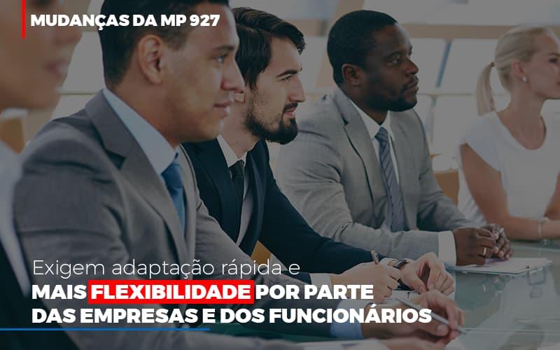 Mudancas Da Mp 927 Exigem Adaptacao Rapida E Mais Flexibilidade Notícias E Artigos Contábeis - Pontual Contadores & Associados