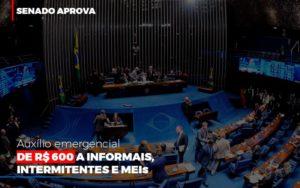 Senado Aprova Auxilio Emergencial De 600 Contabilidade No Itaim Paulista Sp | Abcon Contabilidade Notícias E Artigos Contábeis - Pontual Contadores & Associados