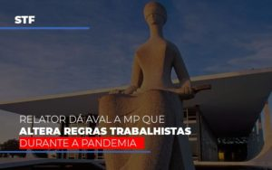 Stf Relator Da Aval A Mp Que Altera Regras Trabalhistas Durante A Pandemia Notícias E Artigos Contábeis - Pontual Contadores & Associados