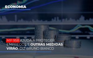 Mp 958 Ajuda A Proteger Empregos E Outras Medidas Virao Notícias E Artigos Contábeis - Pontual Contadores & Associados
