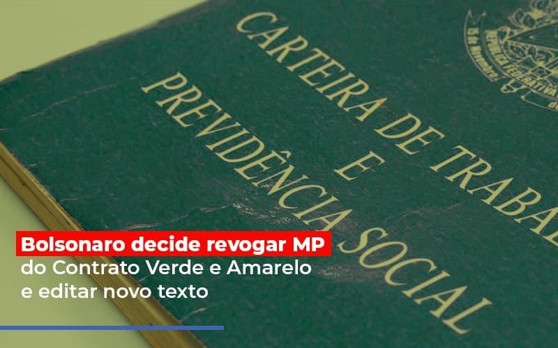 Bolsonaro Decide Revogar Mp Do Contrato Verde E Amarelo E Editar Novo Texto Notícias E Artigos Contábeis - Pontual Contadores & Associados