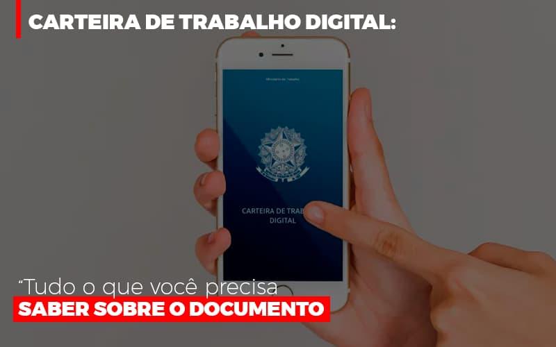 Carteira De Trabalho Digital Tudo O Que Voce Precisa Saber Sobre O Documento Notícias E Artigos Contábeis - Pontual Contadores & Associados