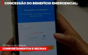 Concessao Do Beneficio Emergencial Portaria Esclarece Comportamentos E Regras Notícias E Artigos Contábeis - Pontual Contadores & Associados