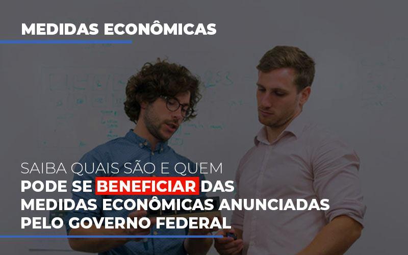 Medidas Economicas Anunciadas Pelo Governo Federal Notícias E Artigos Contábeis - Pontual Contadores & Associados