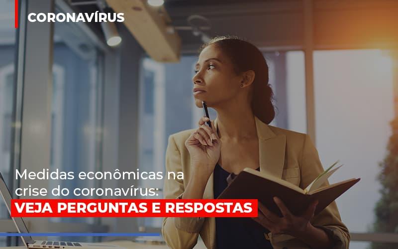Medidas Economicas Na Crise Do Corona Virus Notícias E Artigos Contábeis - Pontual Contadores & Associados