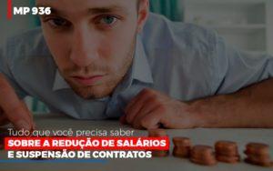 Mp 936 O Que Voce Precisa Saber Sobre Reducao De Salarios E Suspensao De Contrados Contabilidade No Itaim Paulista Sp | Abcon Contabilidade Notícias E Artigos Contábeis - Pontual Contadores & Associados