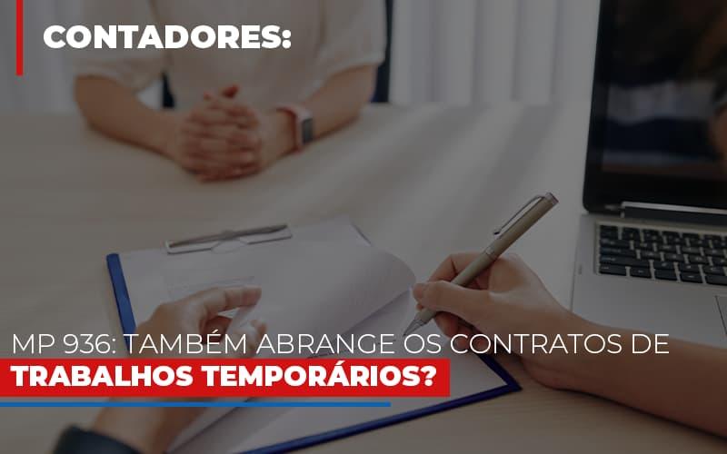 Mp 936 Tambem Abrange Os Contratos De Trabalhos Temporarios Notícias E Artigos Contábeis - Pontual Contadores & Associados