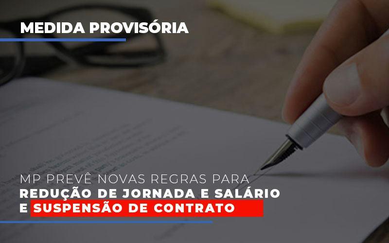 Mp Preve Novas Regras Para Reducao De Jornada E Salario E Suspensao De Contrato Notícias E Artigos Contábeis - Pontual Contadores & Associados