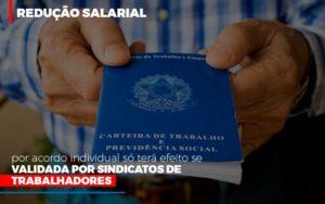 Reducao Salarial Por Acordo Individual So Tera Efeito Se Validada Por Sindicatos De Trabalhadores Notícias E Artigos Contábeis - Pontual Contadores & Associados