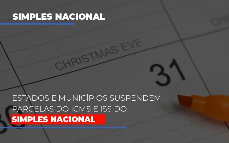 Suspensao De Parcelas Do Icms E Iss Do Simples Nacional Notícias E Artigos Contábeis - Pontual Contadores & Associados