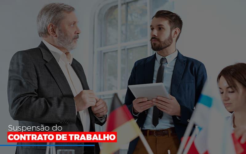 Suspensão Do Contrato De Trabalho Notícias E Artigos Contábeis - Pontual Contadores & Associados