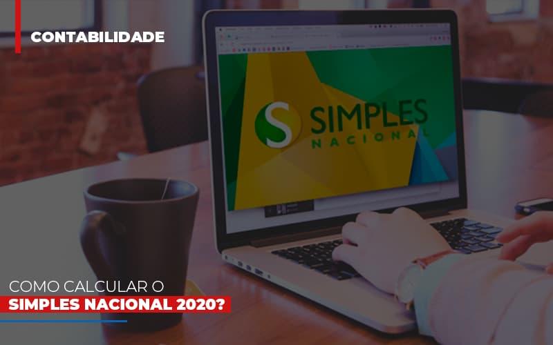 Como Calcular O Simples Nacional 2020 Notícias E Artigos Contábeis - Pontual Contadores & Associados
