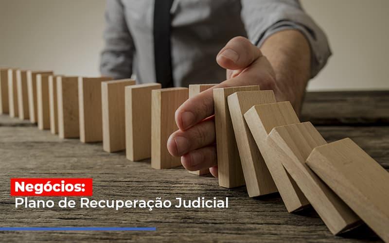 Negocios Plano De Recuperacao Judicial Notícias E Artigos Contábeis - Pontual Contadores & Associados