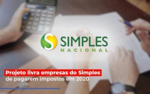 Projeto Livra Empresa Do Simples De Pagarem Post Contabilidade No Itaim Paulista Sp | Abcon Contabilidade Notícias E Artigos Contábeis - Pontual Contadores & Associados