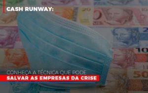 Cash Runway Conheca A Tecnica Que Pode Salvar As Empresas Da Crise Notícias E Artigos Contábeis - Pontual Contadores & Associados