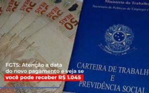 Fgts Atencao A Data Do Novo Pagamento E Veja Se Voce Pode Receber Notícias E Artigos Contábeis - Pontual Contadores & Associados