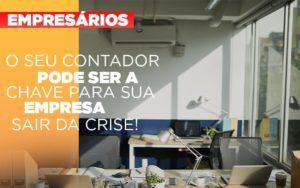 Contador E Peca Chave Na Retomada De Negocios Pos Pandemia Notícias E Artigos Contábeis - Pontual Contadores & Associados