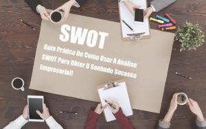 Analise Swot Como Aplicar Em Uma Empresa - Pontual Contadores & Associados