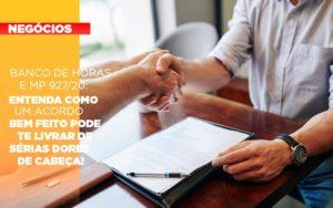 Banco De Horas E Mp 927 20 Entenda Como Um Acordo Bem Feito Pode Te Livrar De Serias Dores De Cabeca - Pontual Contadores & Associados