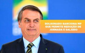 Bolsonaro Sanciona Mp Que Permite Reducao De Jornada E Salario Notícias E Artigos Contábeis - Pontual Contadores & Associados