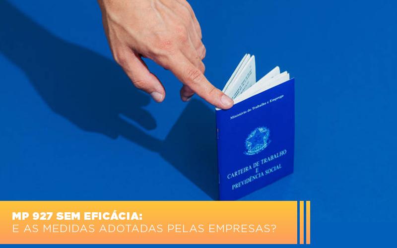 Mp 927 Sem Eficacia E As Medidas Adotadas Pelas Empresas - Pontual Contadores & Associados