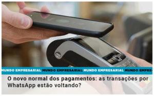 O Novo Normal Dos Pagamentos As Transacoes Por Whatsapp Estao Voltando - Pontual Contadores & Associados