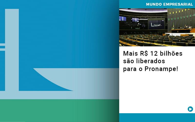 Mais De R S 12 Bilhoes Sao Liberados Para Pronampe - Pontual Contadores & Associados