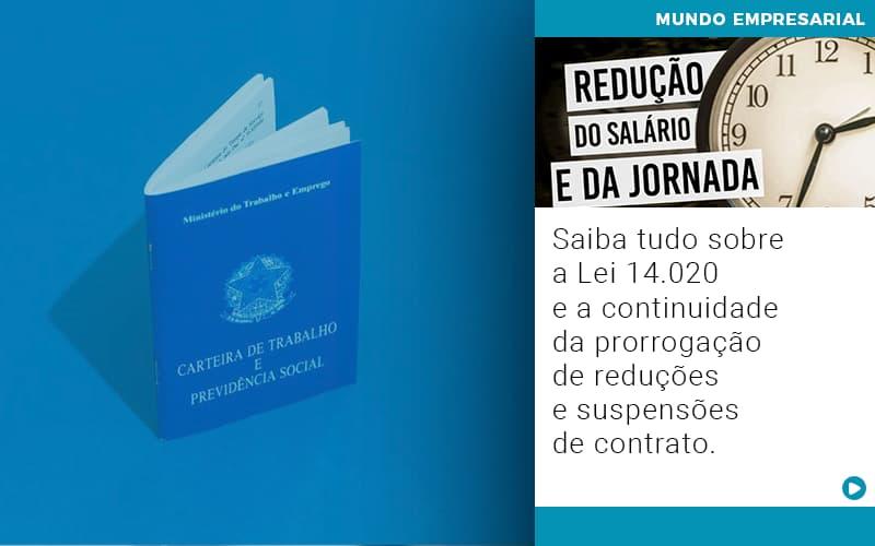 Saiba Tudo Sobre A Lei 14 020 E A Continuidade Da Prorrogacao De Reducoes E Suspensoes De Contrato - Pontual Contadores & Associados