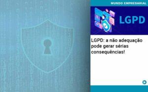 Lgpd A Nao Adequacao Pode Gerar Serias Consequencias - Pontual Contadores & Associados