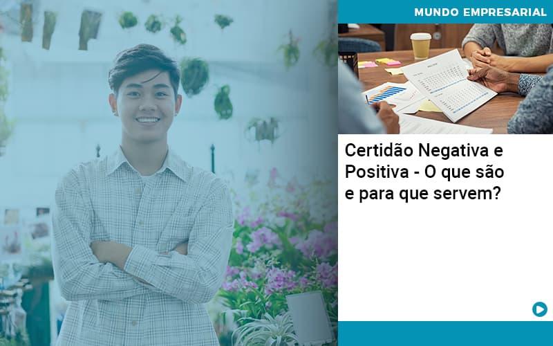 Certidao Negativa E Positiva O Que Sao E Para Que Servem - Pontual Contadores & Associados