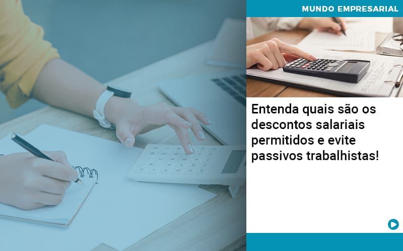 Entenda Quais Sao Os Descontos Salariais Permitidos E Evite Passivos Trabalhistas - Pontual Contadores & Associados