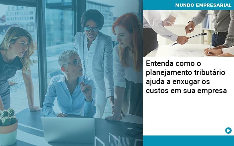 Planejamento Tributario Porque A Maioria Das Empresas Paga Impostos Excessivos - Pontual Contadores & Associados