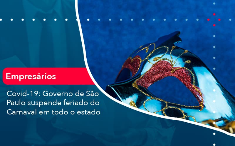 Covid 19 Governo De Sao Paulo Suspende Feriado Do Carnaval Em Todo Estado 1 - Pontual Contadores & Associados