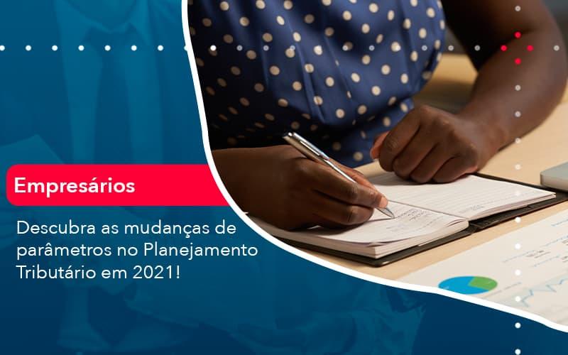 Descubra As Mudancas De Parametros No Planejamento Tributario Em 2021 1 - Pontual Contadores & Associados