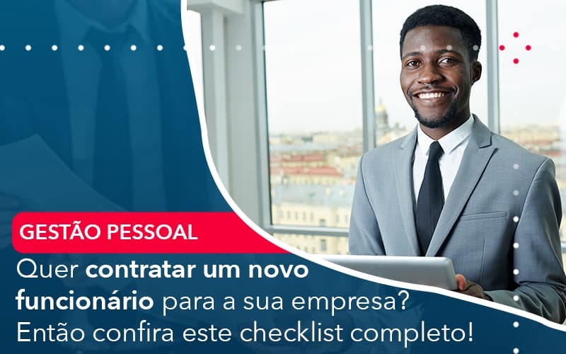 Quer Contratar Um Novo Funcionario Para A Sua Empresa Entao Confira Este Checklist Completo - Pontual Contadores & Associados