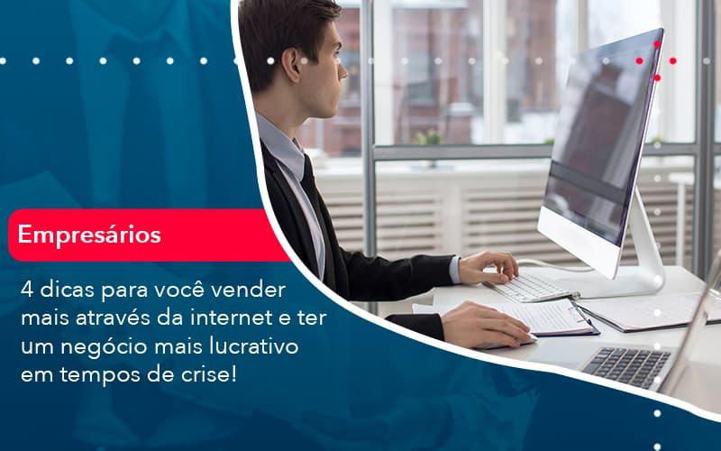 4 Dicas Para Voce Vender Mais Atraves Da Internet E Ter Um Negocio Mais Lucrativo Em Tempos De Crise 1 - Pontual Contadores & Associados